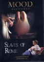 DVD Mood Slaves of Rome