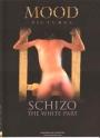 MOOD Schizo The White Part - Wieder im Programm