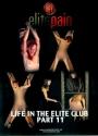 Elite Pain Life in the Elite Club Part 11
