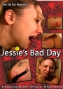 Ohh Tee Kay Jessies Bad Day