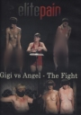 Elite Pain Gigi VS Angel The Fight 79 min.!!! TOP-NEUHEIT!!!