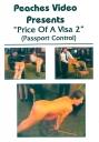 Peaches Video Price Of A Visa 2 50 min. hartes CP
