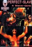 Perfect Slaves 4 Slave Girls