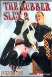 Baroness Bijou The Rubber Slut Teil 2