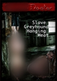 Master Slave Greyhound hanging meat