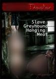 Master Slave Greyhound hanging meat