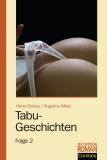 Tabu-Geschichten, Folge 2 (Henry Rohan / Angelina Wilde) - 2 Erzählungen