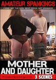 Amateur Spankings - Mother and Daughter