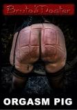 B.utal Master - Orgasm Pig