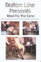 Maid for the Cane (Bottom Line)
